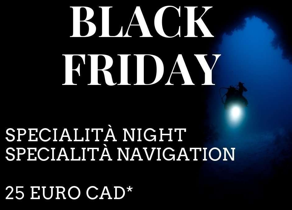Black Friday – Specialità Night e Navigation